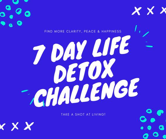 7 Day Life Detox Challenge